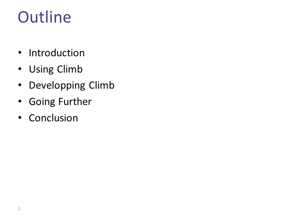 Outline Introduction Using Climb Developping Climb Going Further Conclusion 2