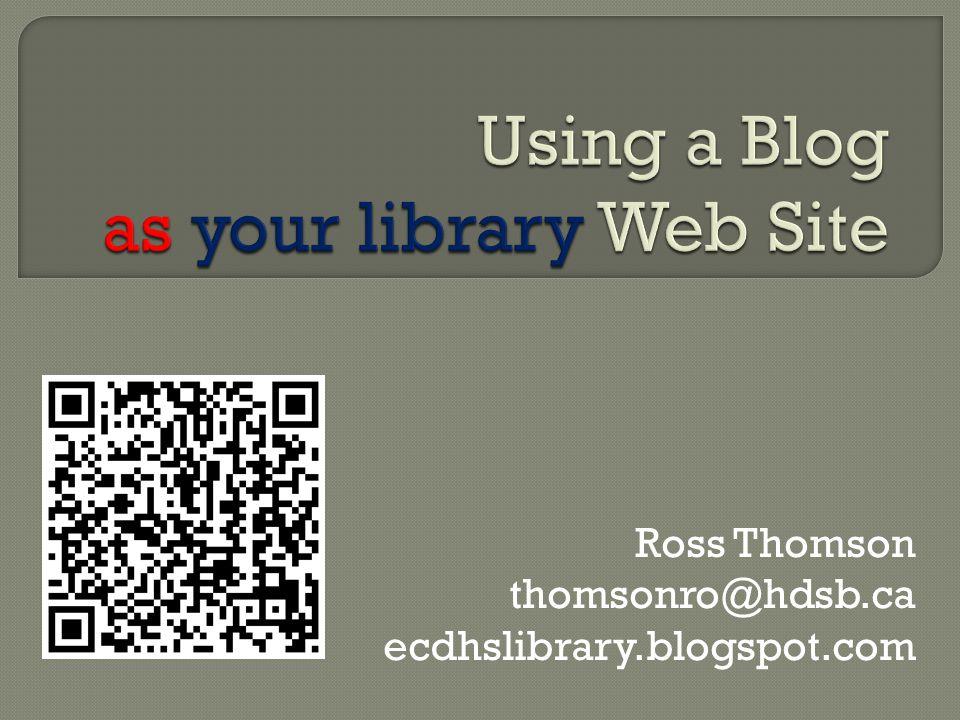 Ross Thomson thomsonro@hdsb.ca ecdhslibrary.blogspot.com