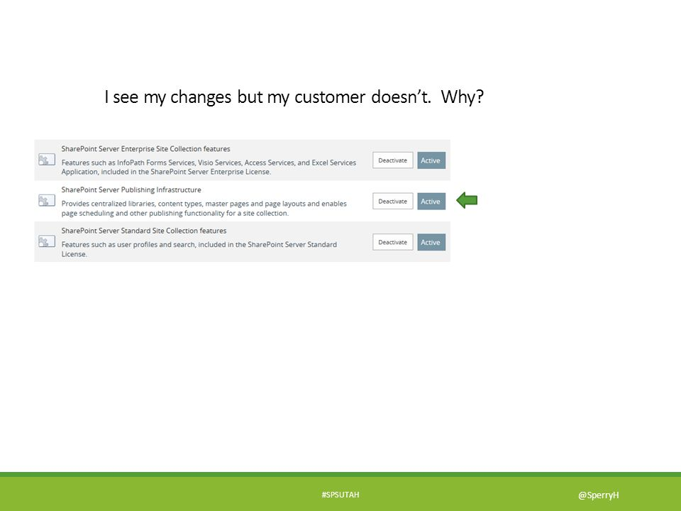 #SPSUTAH @SperryH I see my changes but my customer doesnt. Why?