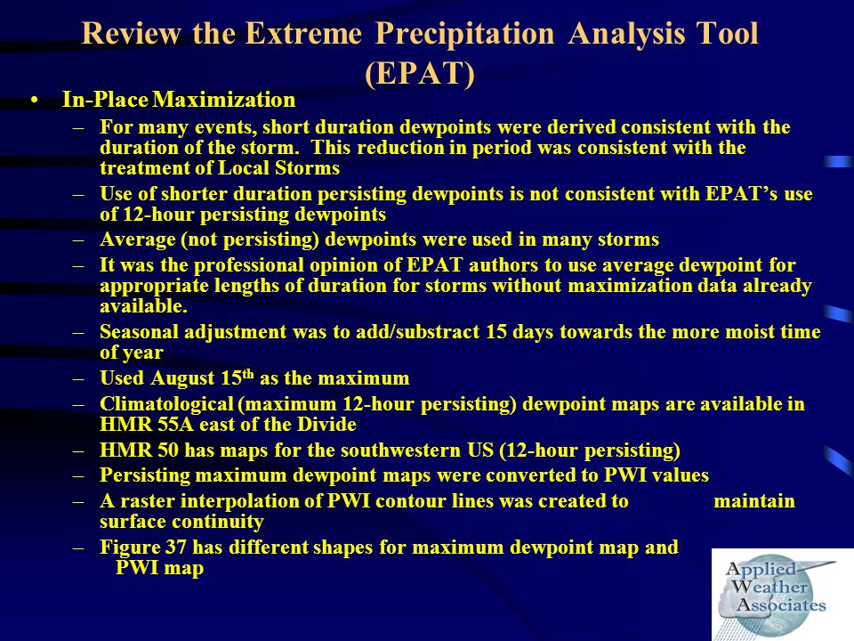 Review the Extreme Precipitation Analysis Tool (EPAT) In-Place Maximization –For many events, short duration dewpoints were derived consistent with th