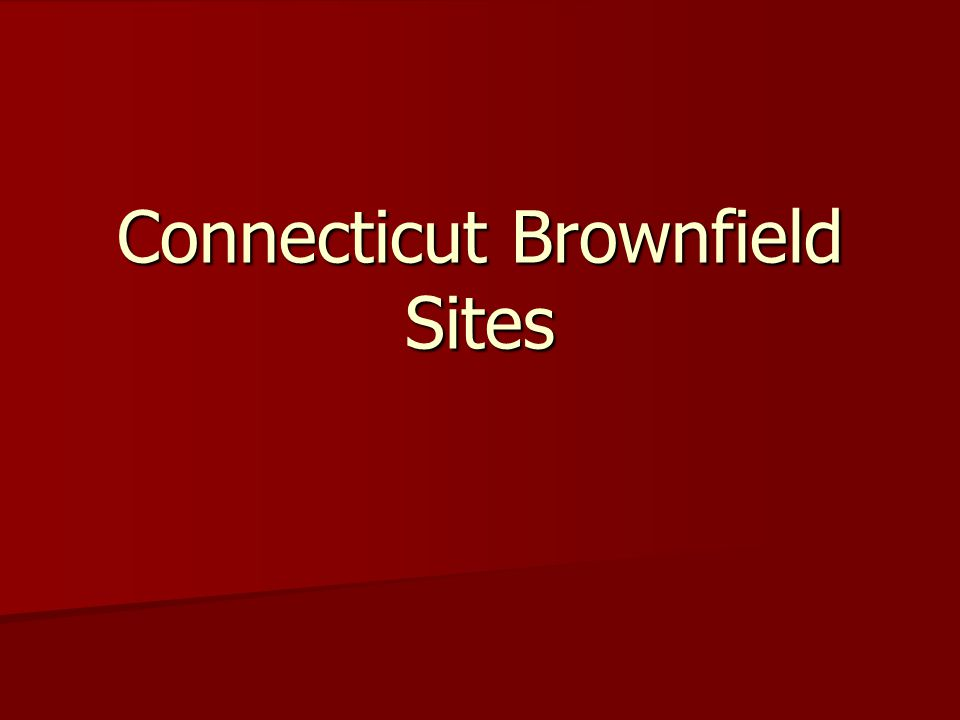 Connecticut Brownfield Sites