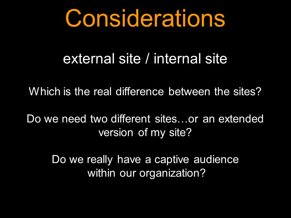 Considerations external site / internal site Which is the real difference between the sites.