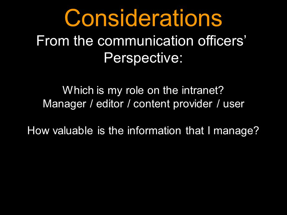 Considerations From the communication officers Perspective: Which is my role on the intranet.