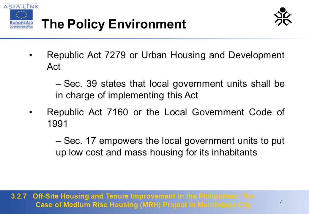 3.2.7 Off-Site Housing and Tenure Improvement in the Philippines: The Case of Medium Rise Housing (MRH) Project in Muntinlupa City 4 Republic Act 7279 or Urban Housing and Development Act – Sec.