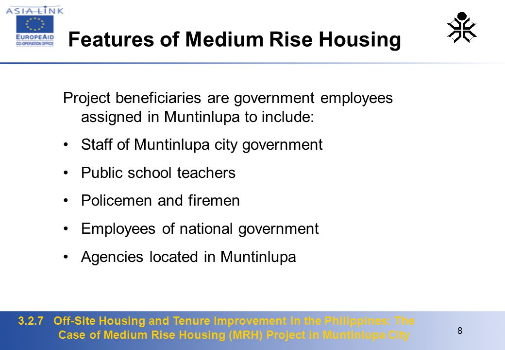 3.2.7 Off-Site Housing and Tenure Improvement in the Philippines: The Case of Medium Rise Housing (MRH) Project in Muntinlupa City 8 Project beneficia