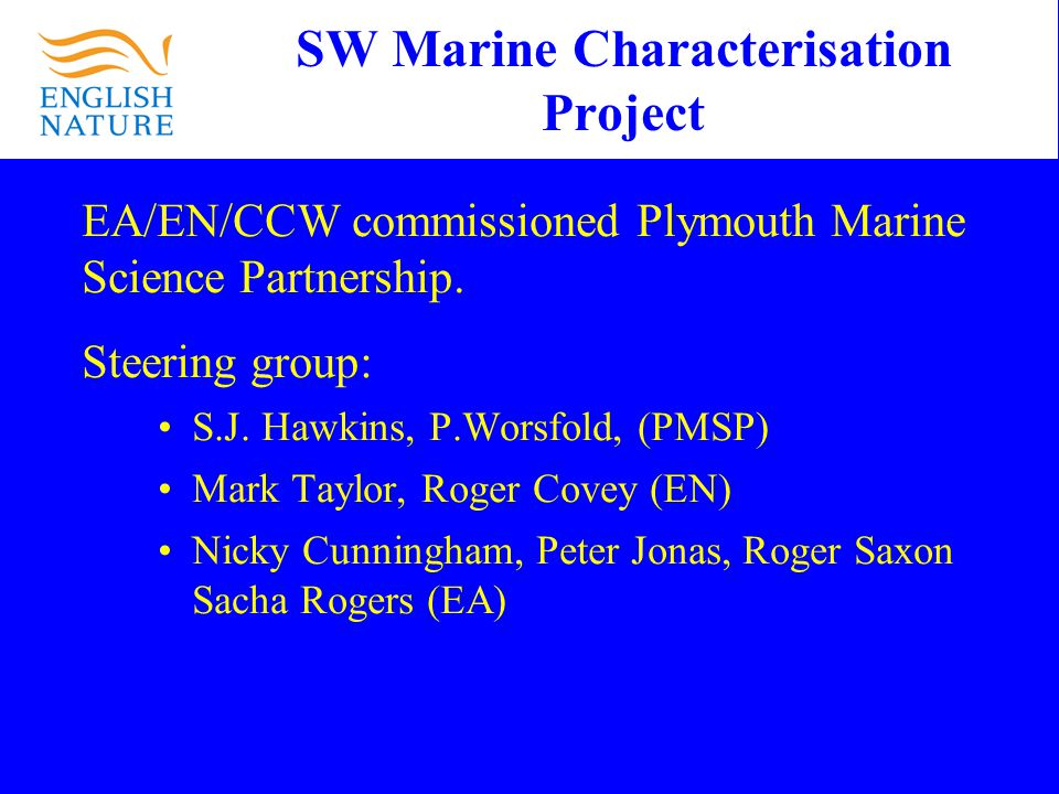 SW Marine Characterisation Project EA/EN/CCW commissioned Plymouth Marine Science Partnership.
