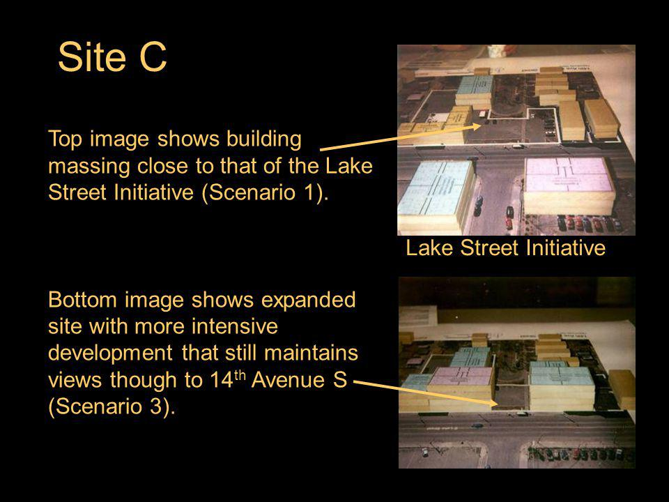 Site C Lake Street Initiative Top image shows building massing close to that of the Lake Street Initiative (Scenario 1). Bottom image shows expanded s