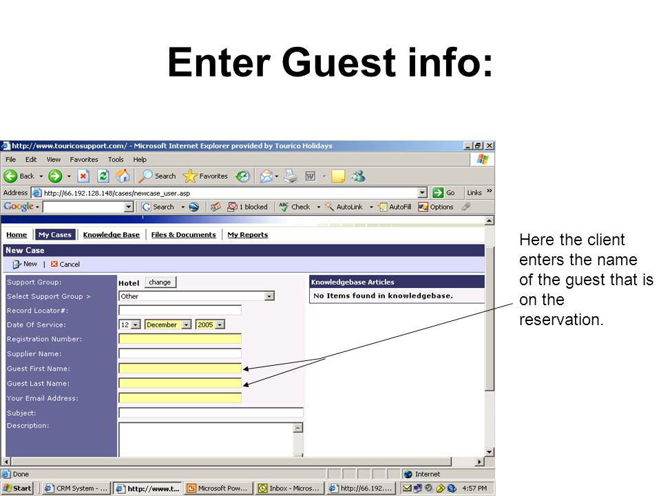 Enter Guest info: Here the client enters the name of the guest that is on the reservation.