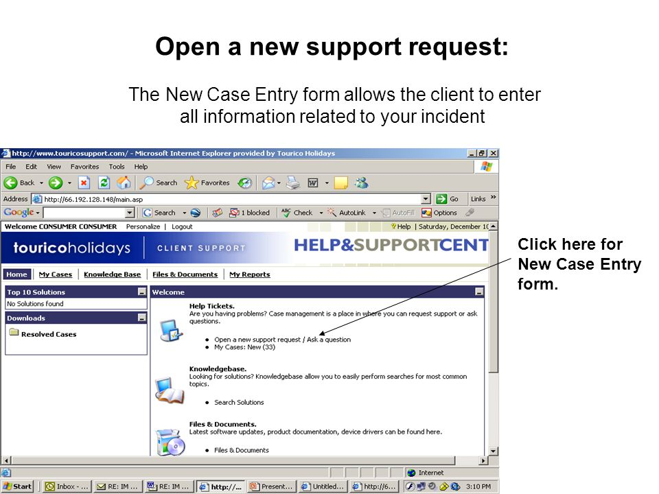 Open a new support request: The New Case Entry form allows the client to enter all information related to your incident Click here for New Case Entry