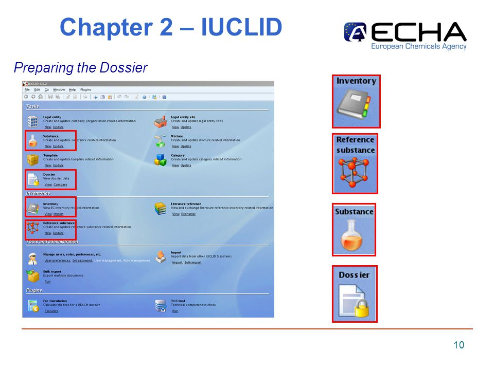 10 Chapter 2 – IUCLID Preparing the Dossier