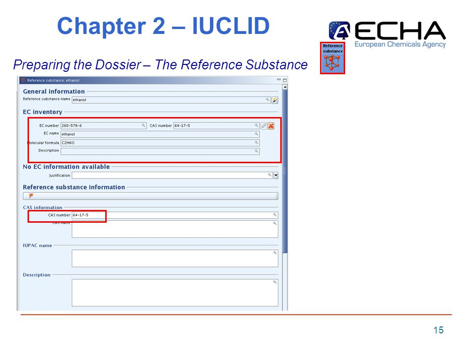 15 Chapter 2 – IUCLID Preparing the Dossier – The Reference Substance