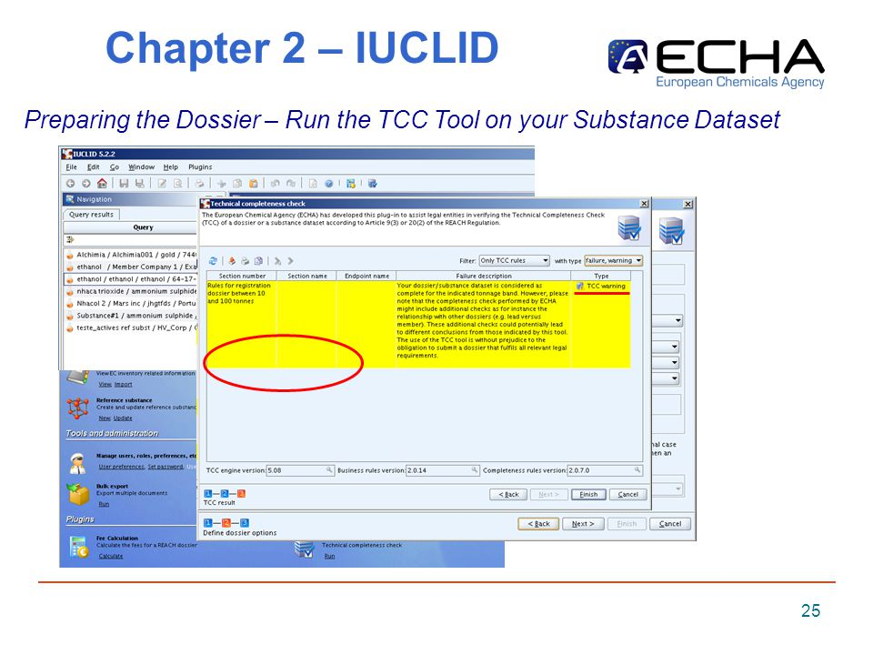 25 Chapter 2 – IUCLID Preparing the Dossier – Run the TCC Tool on your Substance Dataset