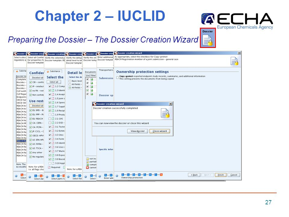 27 Chapter 2 – IUCLID Preparing the Dossier – The Dossier Creation Wizard