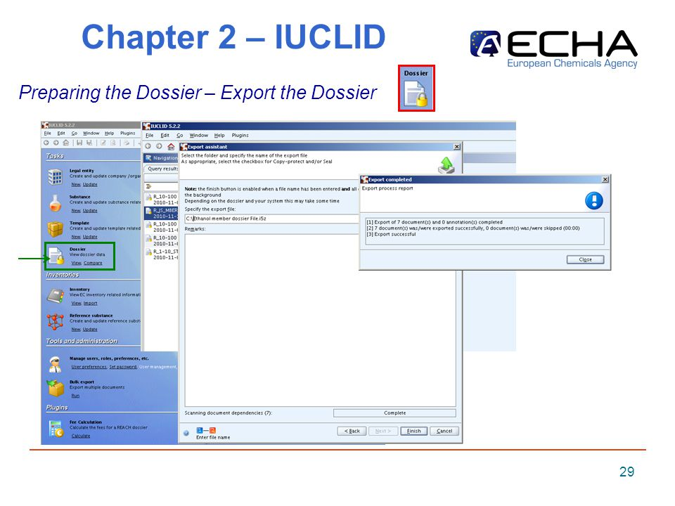 29 Chapter 2 – IUCLID Preparing the Dossier – Export the Dossier