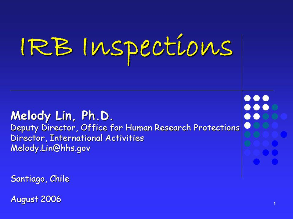 1 IRB Inspections Melody Lin, Ph.D.