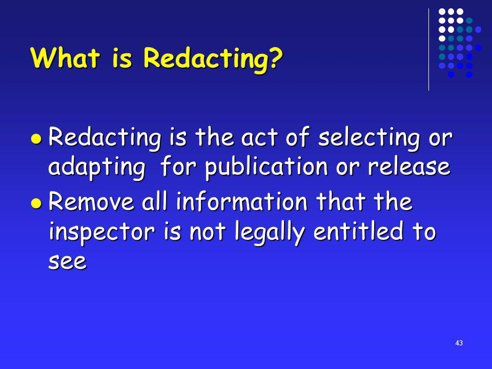 43 What is Redacting.
