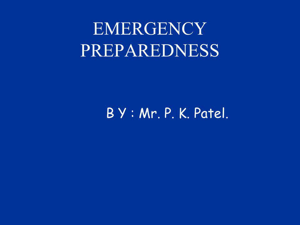 Emergency Response at P.P. Site : LOCAL EMERGENCY.