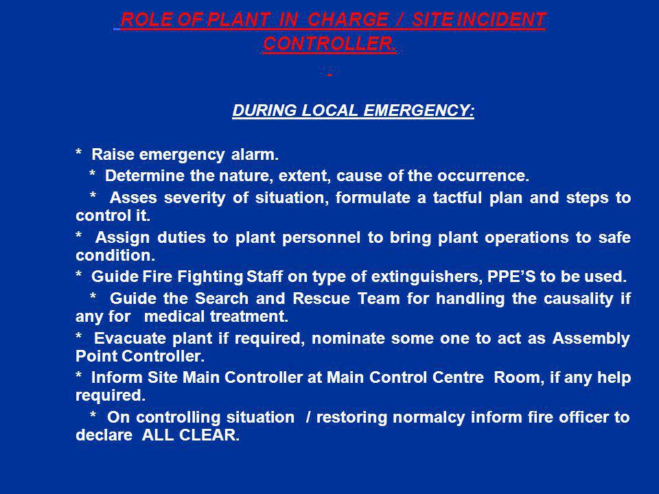 ROLE OF PLANT IN CHARGE / SITE INCIDENT CONTROLLER.