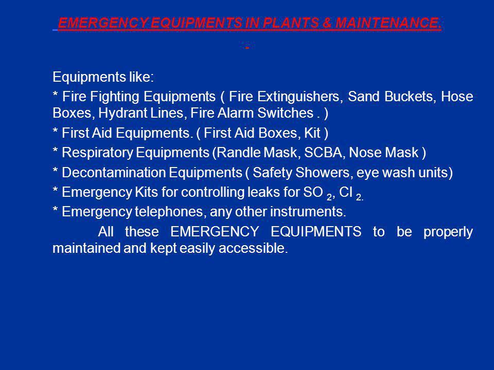 EMERGENCY EQUIPMENTS IN PLANTS & MAINTENANCE.