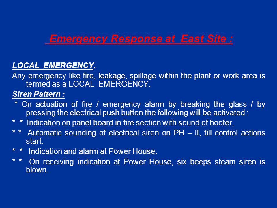 Emergency Response at East Site : LOCAL EMERGENCY.