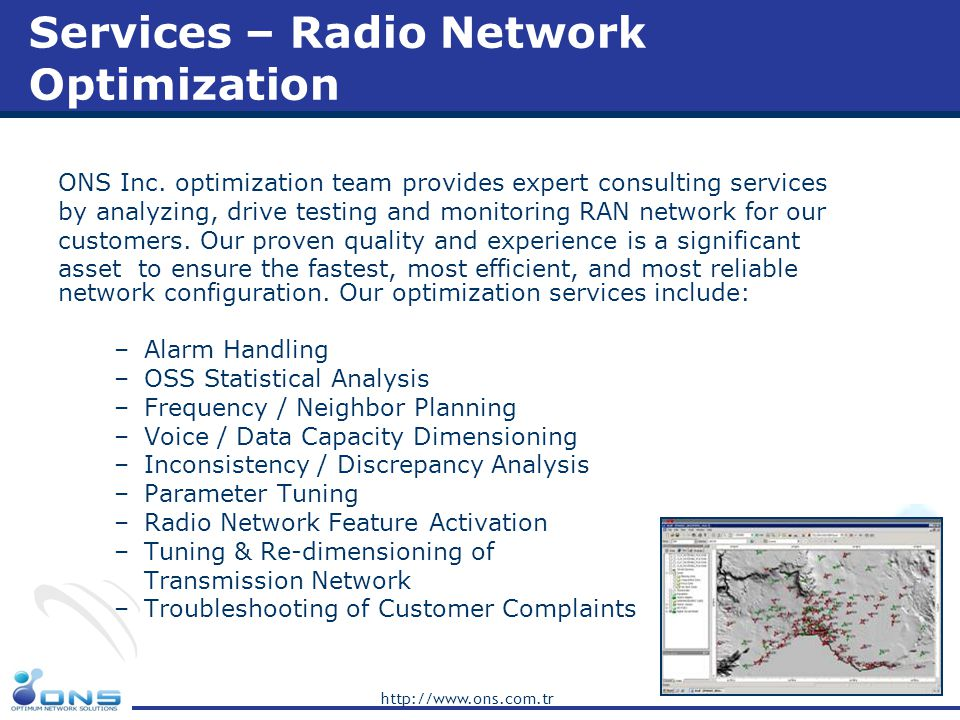 http://www.ons.com.tr Services – Radio Network Benchmark & Drive Testing ONS Inc.