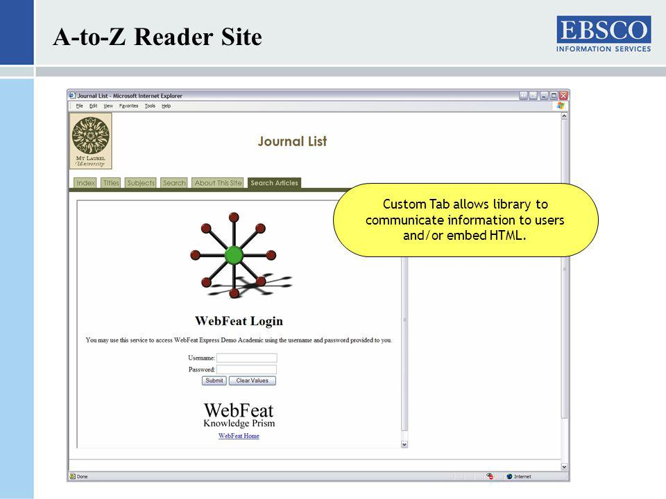 A-to-Z Reader Site Custom Tab allows library to communicate information to users and/or embed HTML.