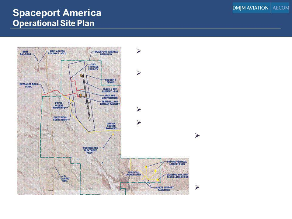 Spaceport America Operational Site Plan Runway: 10,000 feet long - - - - 200 feet wide Terminal and Hanger: ~100K Sq. Ft. Virgin Galactic Operations N