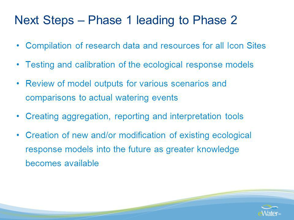 Next Steps – Phase 1 leading to Phase 2 Compilation of research data and resources for all Icon Sites Testing and calibration of the ecological respon