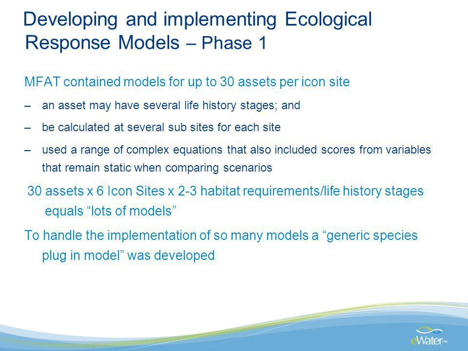 Developing and implementing Ecological Response Models – Phase 1 MFAT contained models for up to 30 assets per icon site –an asset may have several li