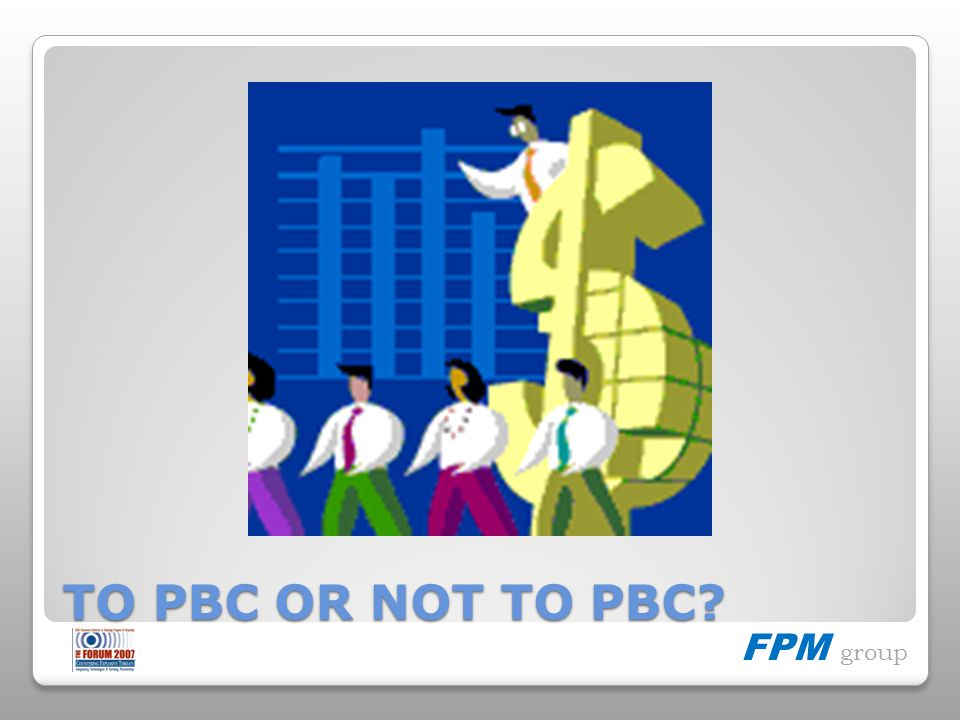 FPM group TO PBC OR NOT TO PBC