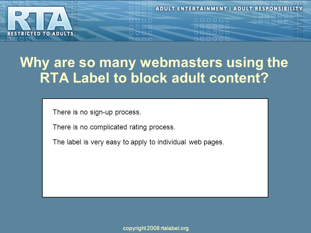 Why are so many webmasters using the RTA Label to block adult content.