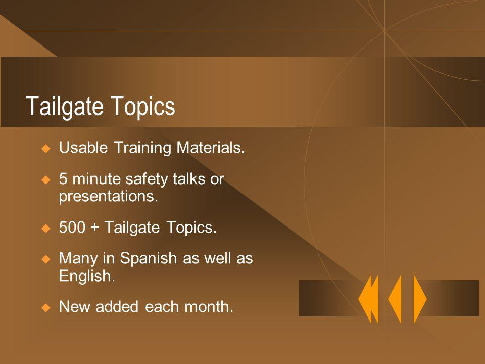 Tailgate Topics Usable Training Materials. 5 minute safety talks or presentations.