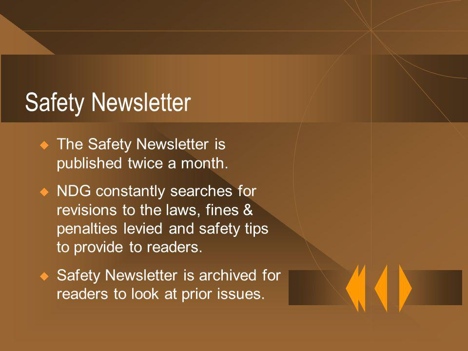 Safety Newsletter The Safety Newsletter is published twice a month.
