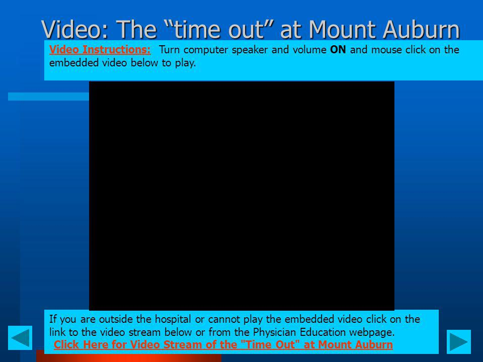 Video: The time out at Mount Auburn Video Instructions: Turn computer speaker and volume ON and mouse click on the embedded video below to play. If yo