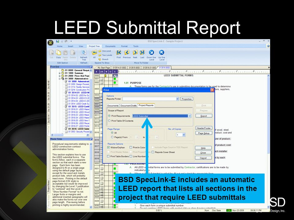 LEED Submittal Report BSD SpecLink-E includes an automatic LEED report that lists all sections in the project that require LEED submittals