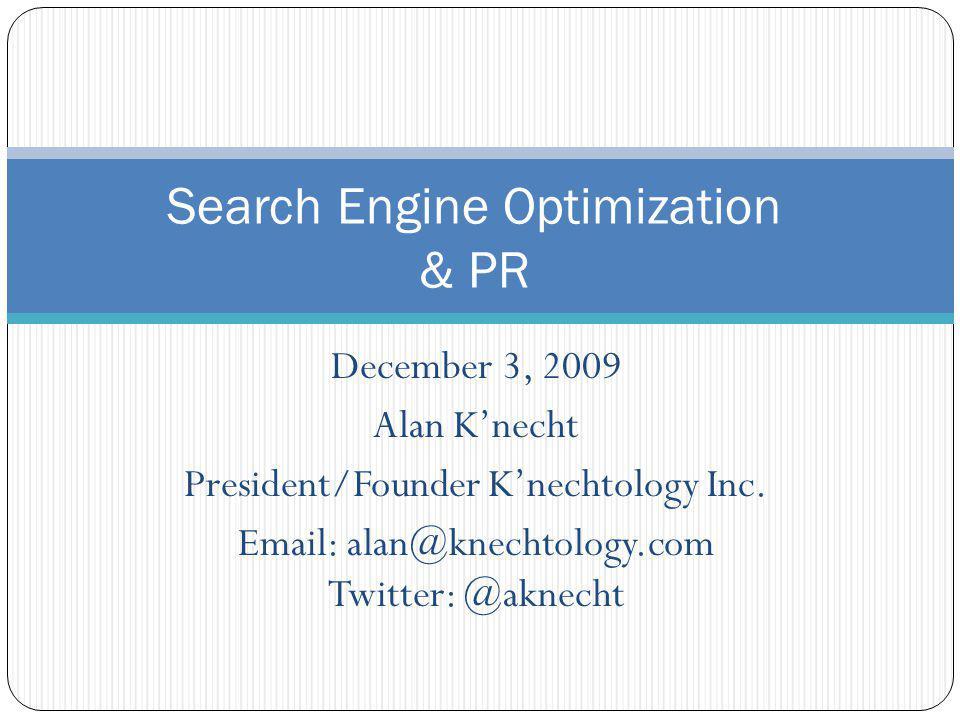 December 3, 2009 Alan Knecht President/Founder Knechtology Inc.