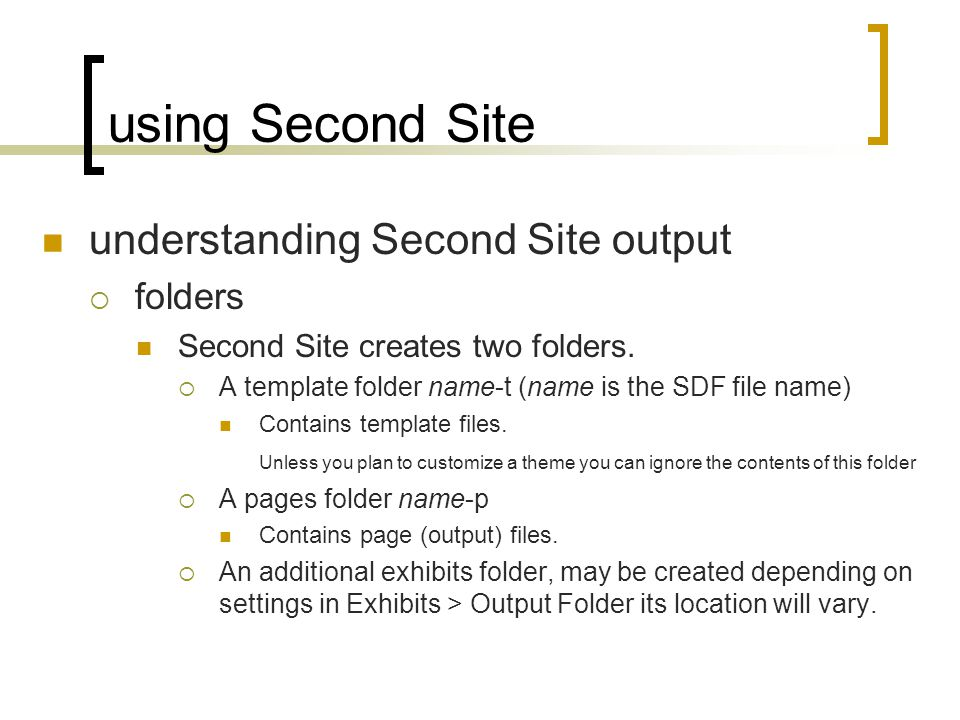 using Second Site understanding Second Site output folders Second Site creates two folders.