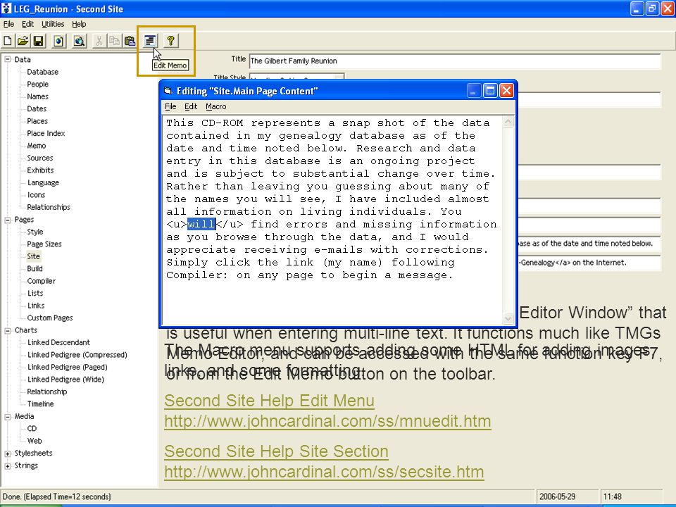 Many of the text fields in Second Site have an Editor Window that is useful when entering multi-line text. It functions much like TMGs Memo Editor, an