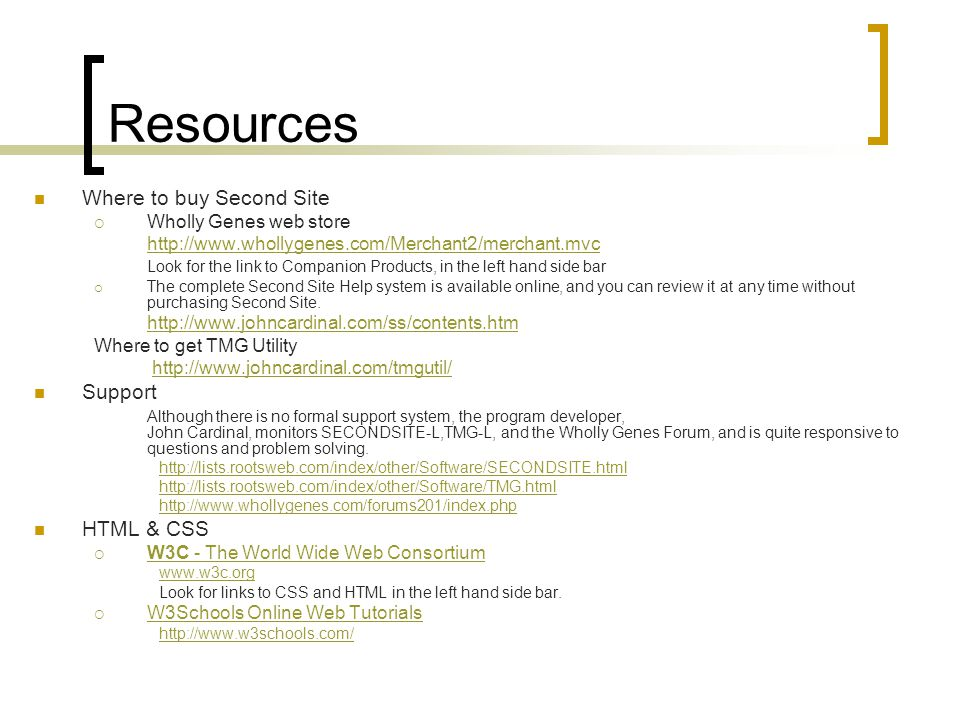 Resources Where to buy Second Site Wholly Genes web store http://www.whollygenes.com/Merchant2/merchant.mvc Look for the link to Companion Products, i