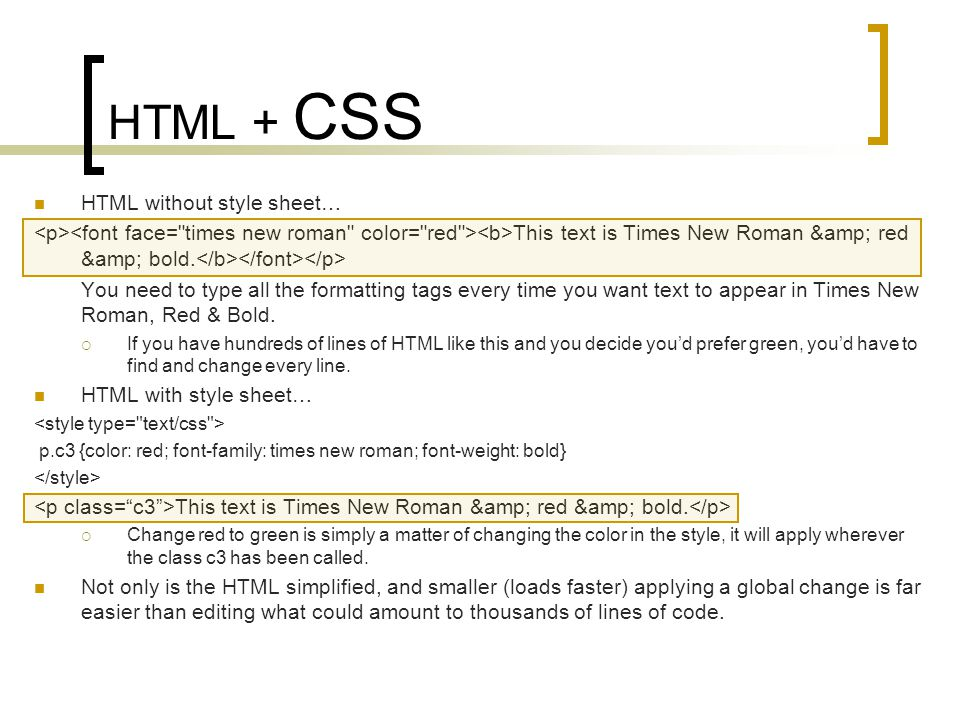 HTML + CSS HTML without style sheet… This text is Times New Roman & red & bold.