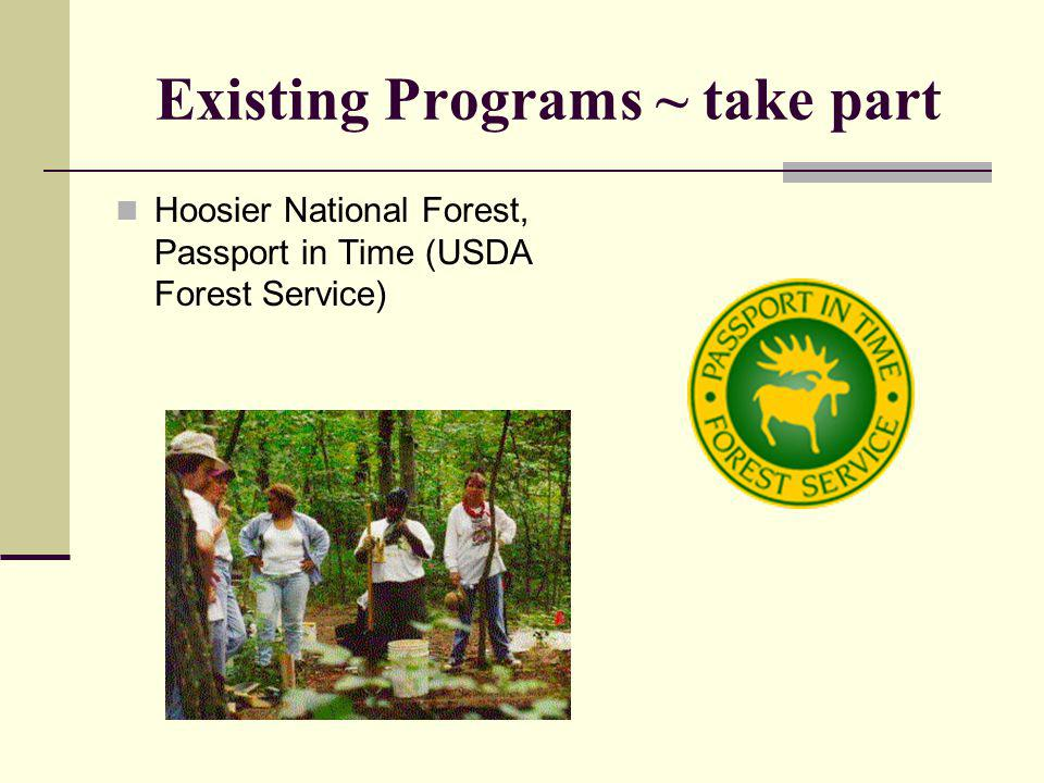 Existing Programs ~ take part Hoosier National Forest, Passport in Time (USDA Forest Service)