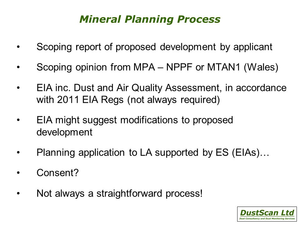Mineral Planning Process Scoping report of proposed development by applicant Scoping opinion from MPA – NPPF or MTAN1 (Wales) EIA inc.