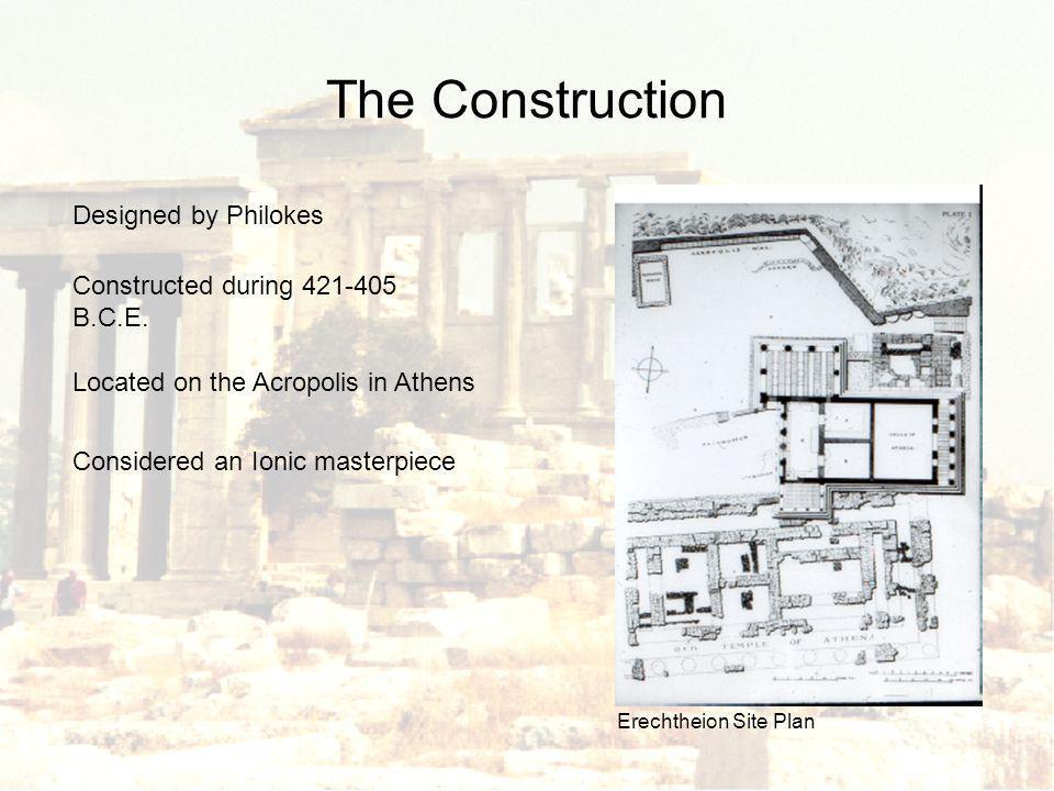 The Erechtheion 421-405 B.C.E.