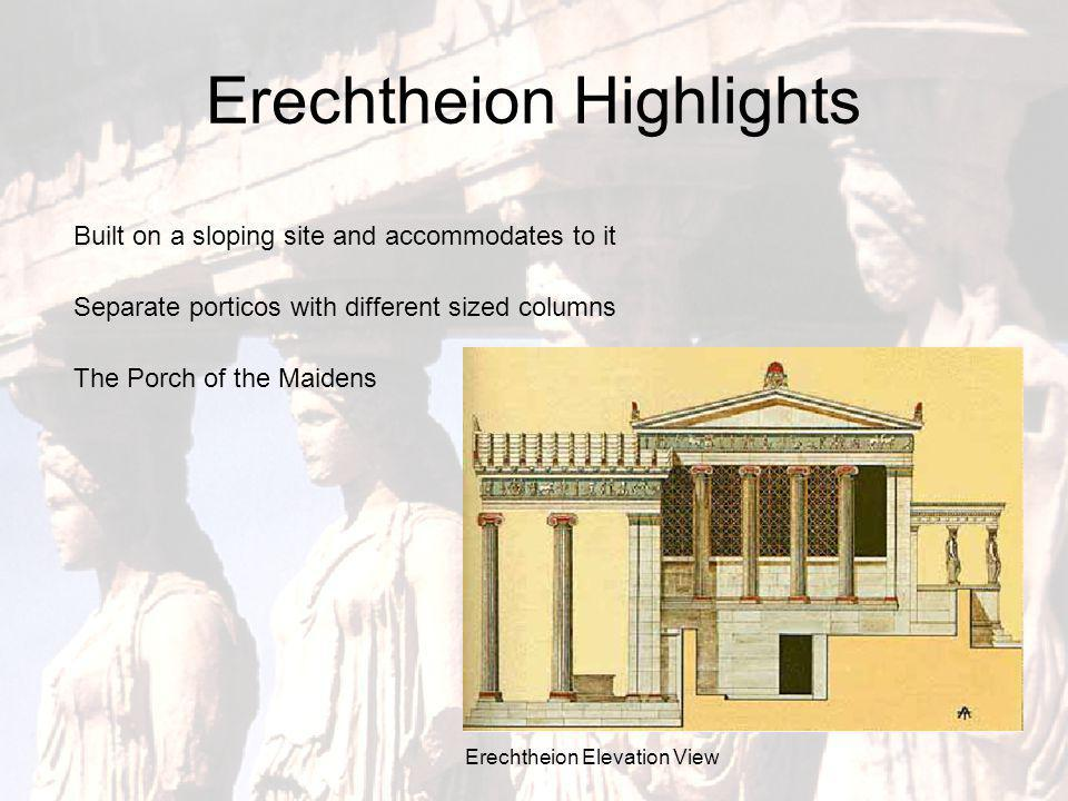 Site Significance The Erechtheion temple sits on a mythical site According to the Legend, a contest between Athena and Poseidon was held to claim Athe