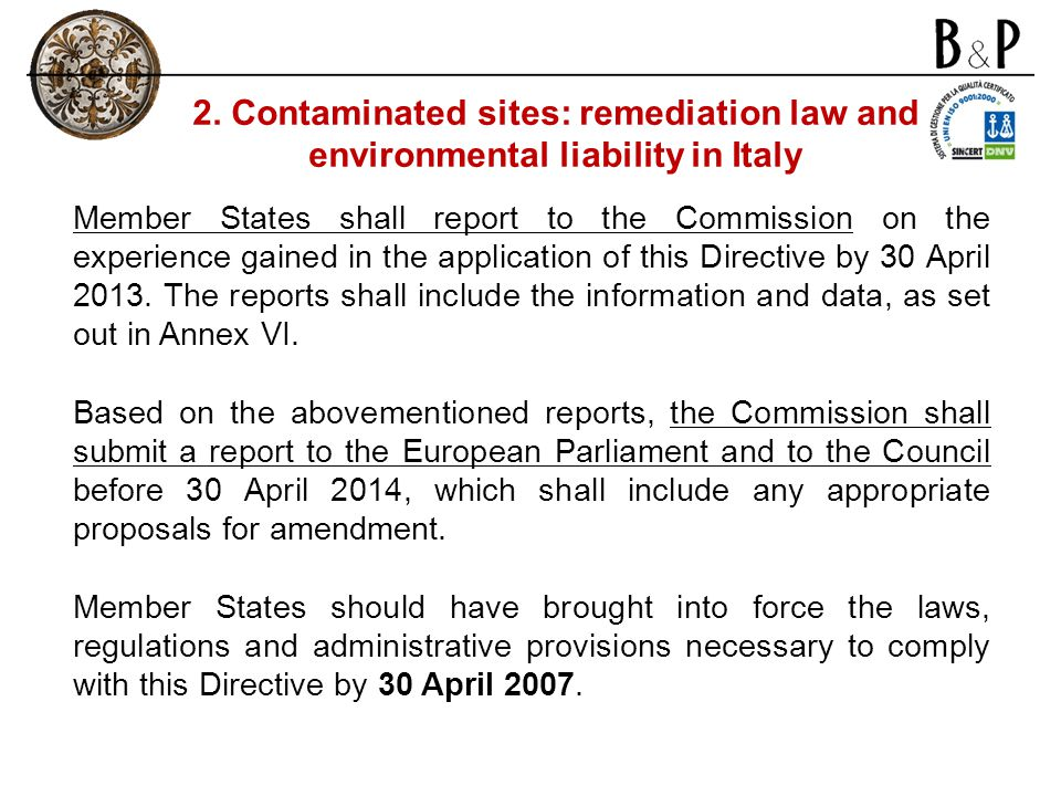 Member States shall report to the Commission on the experience gained in the application of this Directive by 30 April 2013.