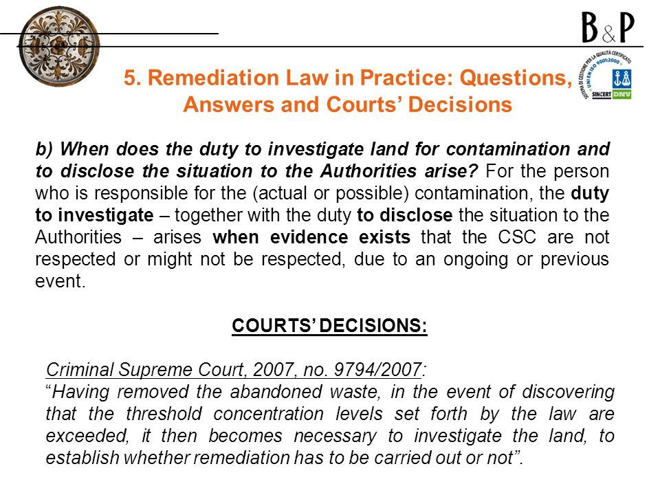 b) When does the duty to investigate land for contamination and to disclose the situation to the Authorities arise.
