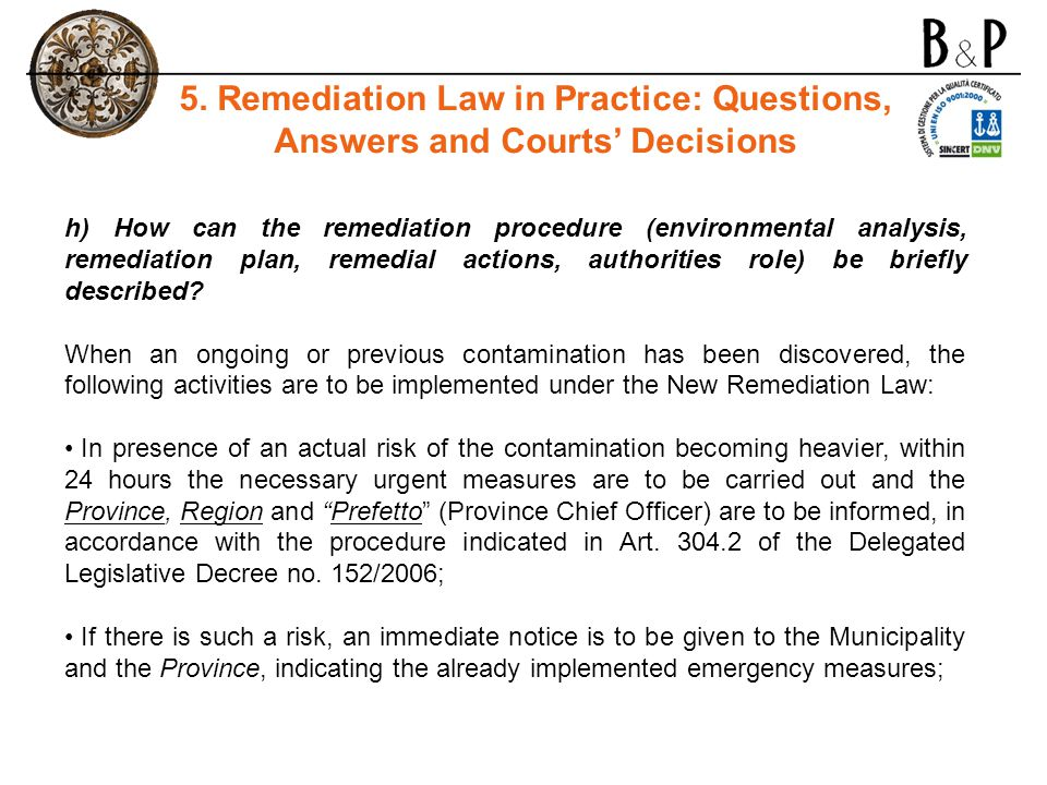 h) How can the remediation procedure (environmental analysis, remediation plan, remedial actions, authorities role) be briefly described.
