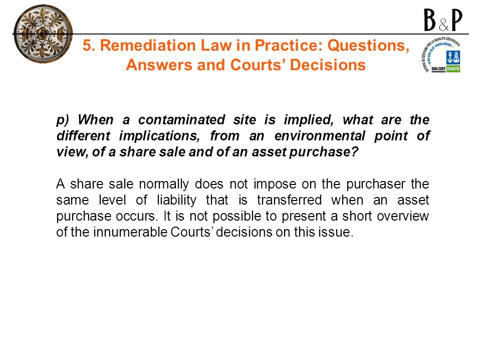 p) When a contaminated site is implied, what are the different implications, from an environmental point of view, of a share sale and of an asset purchase.