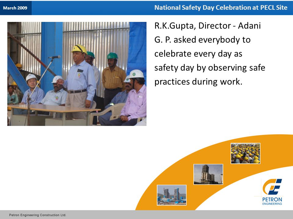 National Safety Day Celebration at PECL Site March 2009 R.K.Gupta, Director - Adani G.