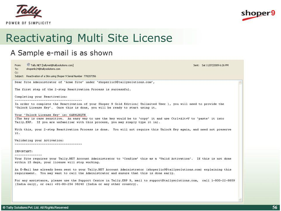 © Tally Solutions Pvt. Ltd. All Rights Reserved 56 Reactivating Multi Site License A Sample e-mail is as shown